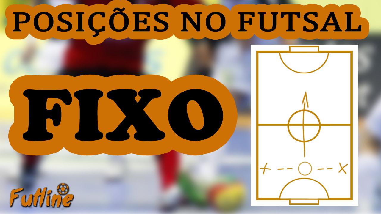 e5b93603b8 A Função do Fixo de Futsal