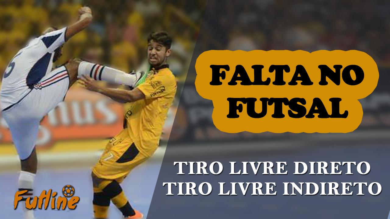 6d6be1a673 Falta no Futsal - Tiro Livre Direto e Tiro Livre Indireto