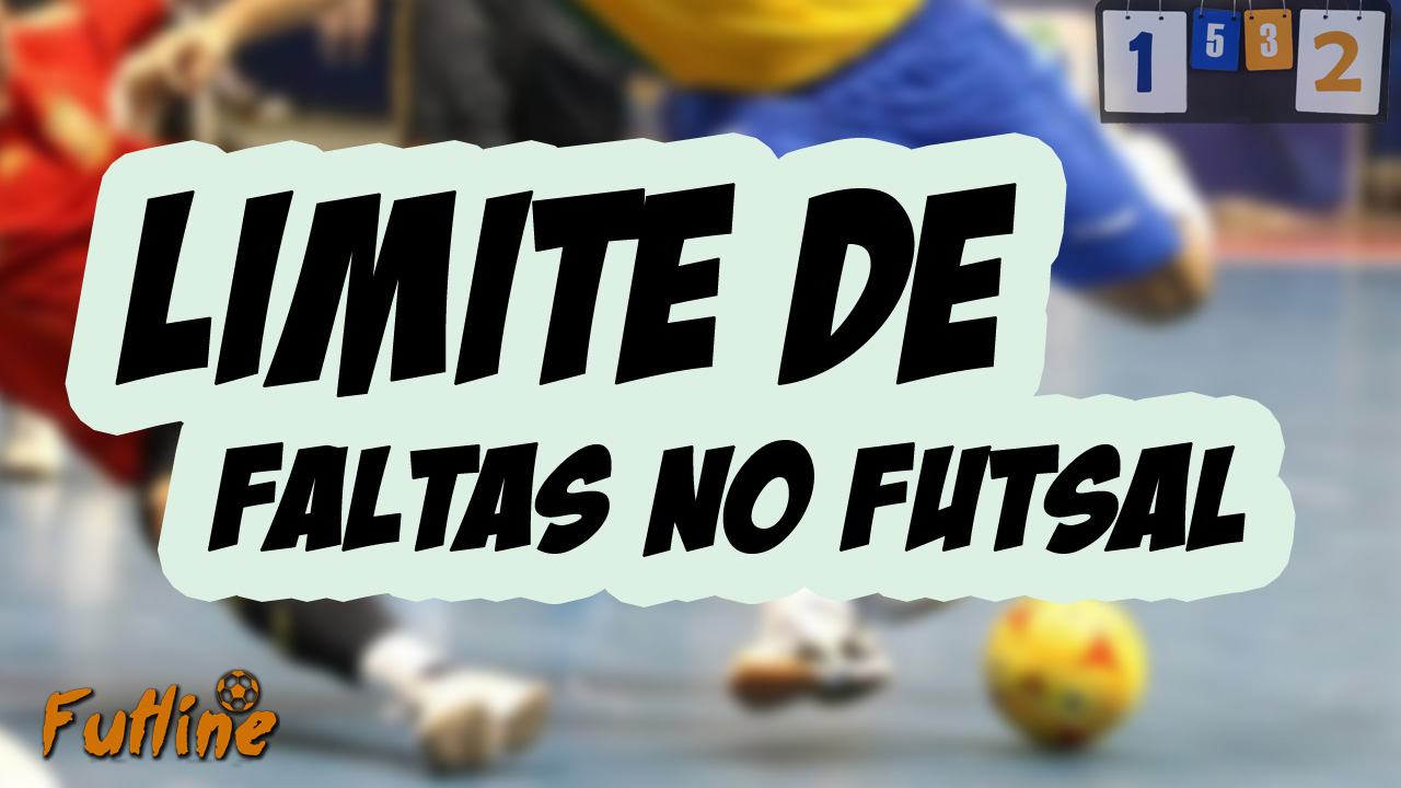 685da4e2b9 Limite de Faltas no Futsal - Tudo Sobre Futsal