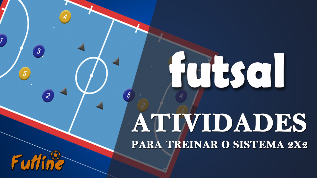 7fe18ecca0 Atividades para Treinar o Sistema 2x2 no Futsal - Tudo Sobre Futsal