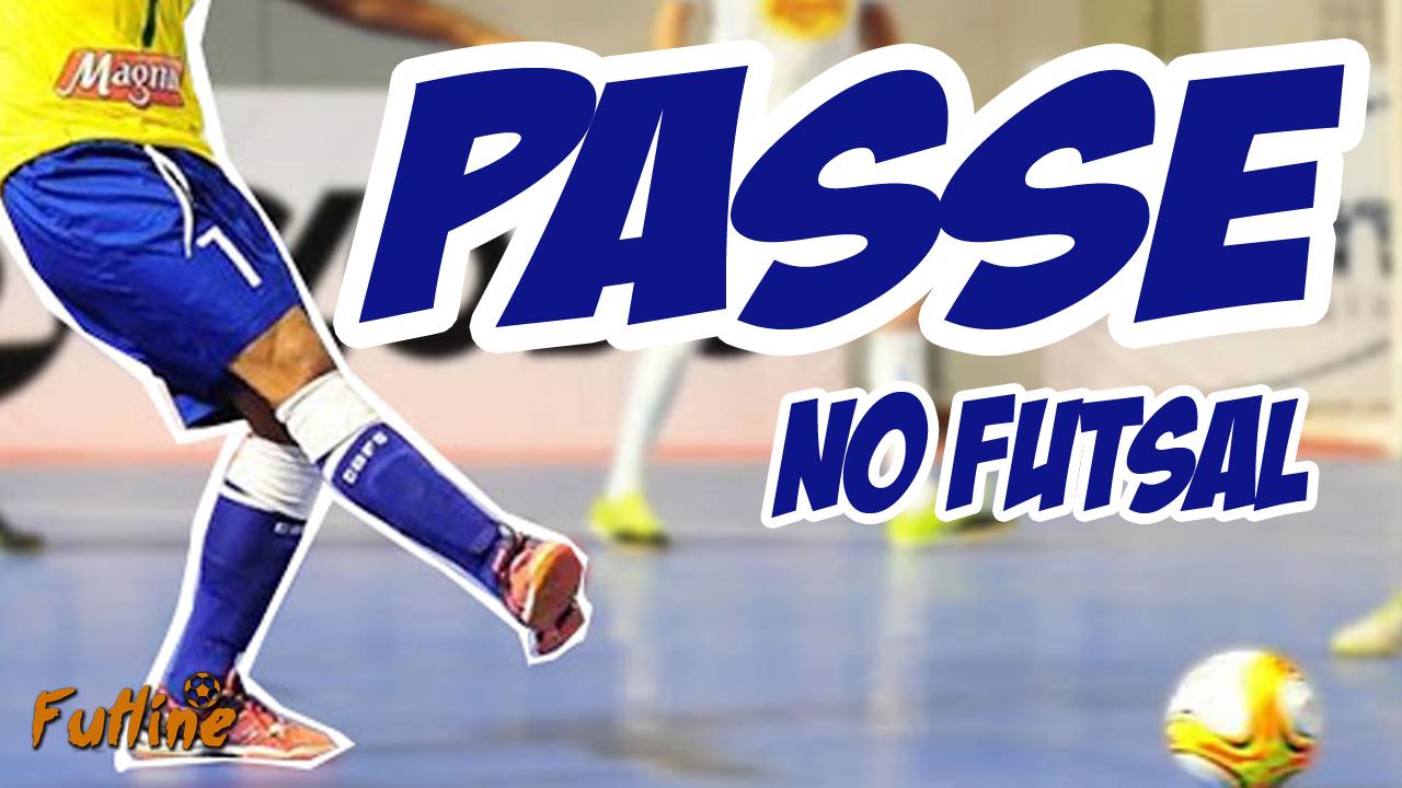 5b9c670c110d6 O Passe no Futsal – Futline